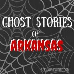 Ghost Stories of Arkansas