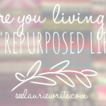 "Living a ""Repurposed Life"""